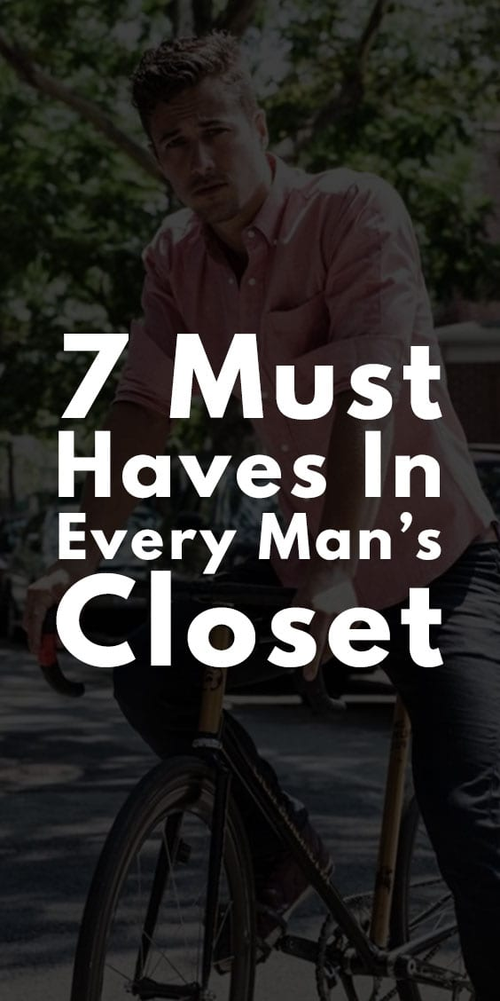7 Must Haves in Every Man's Wardrobe