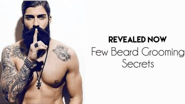 Beard Grooming Secrets - Revealed Now!
