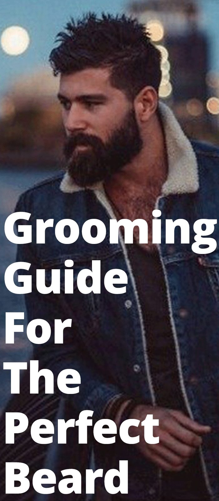 Grooming Guide For The Perfect Beard