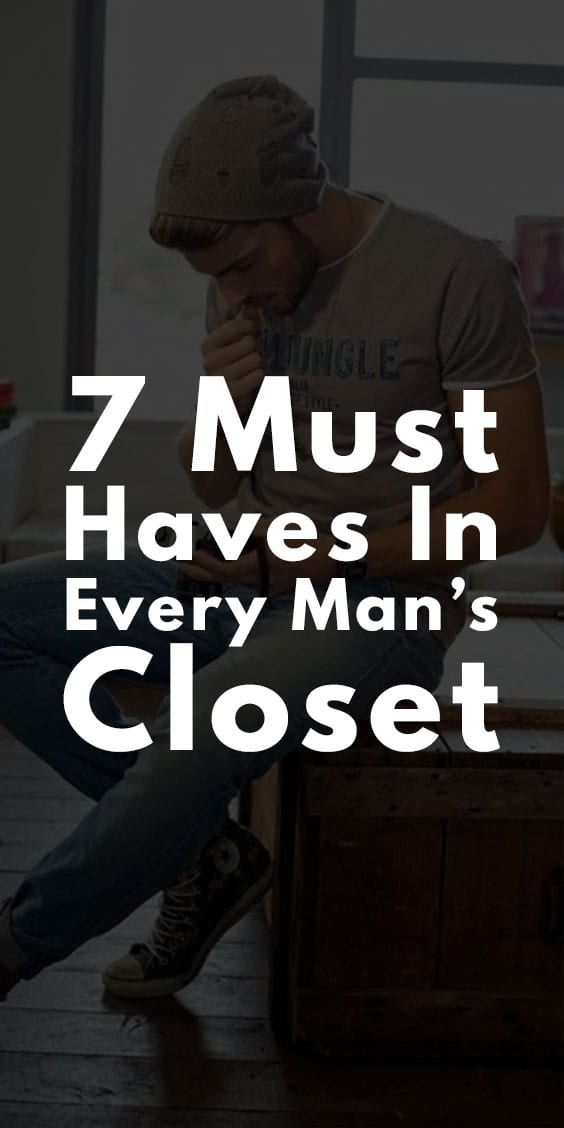 Must Haves in Every Man's Closet