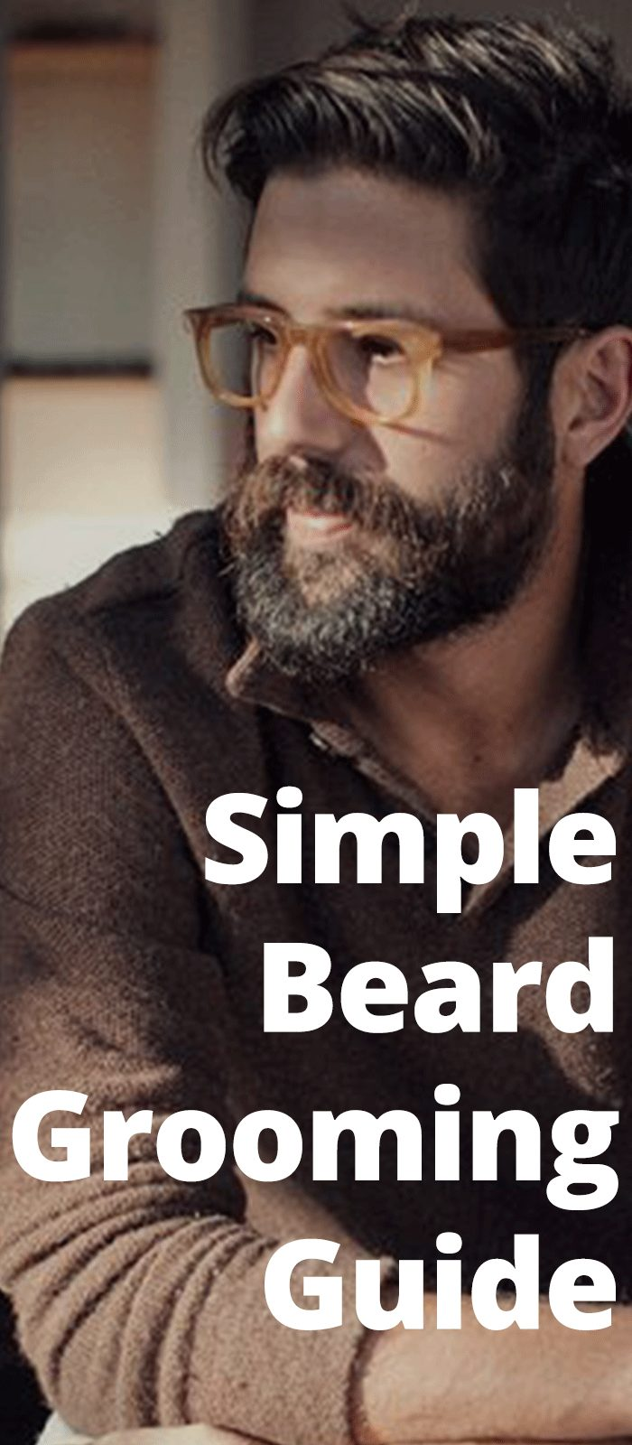 Simple Beard Grooming Guide