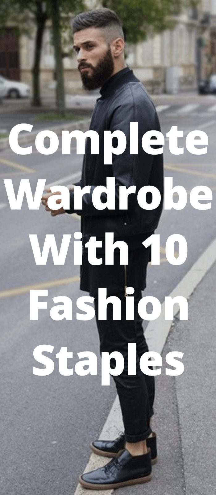Complete Wardrobe With 10 Fashion Staples