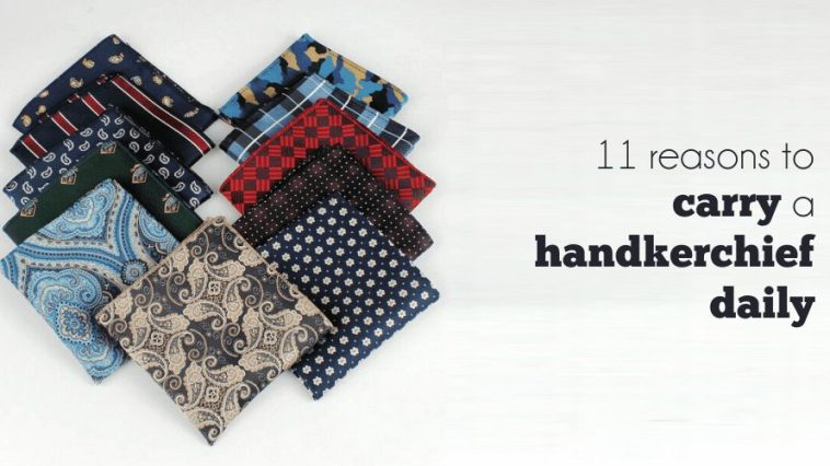 11 Reasons To Carry A Handkerchief