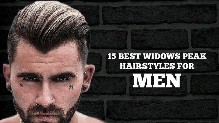 15 Best Modish Widows Peak Hairstyles for Men