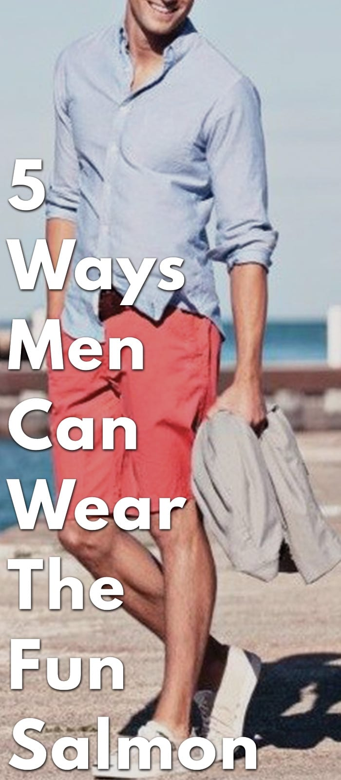 5-Ways-Men-Can-Wear-The-Fun-Salmon