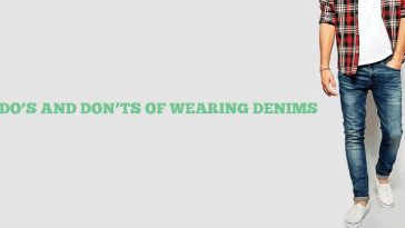 The Do's and Don'ts Of Wearing Denims