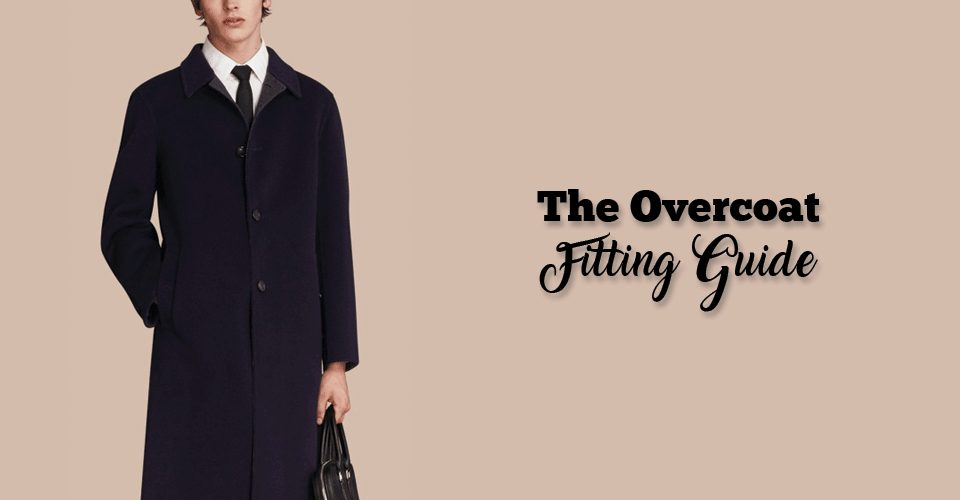The Overcoat Fitting Guide