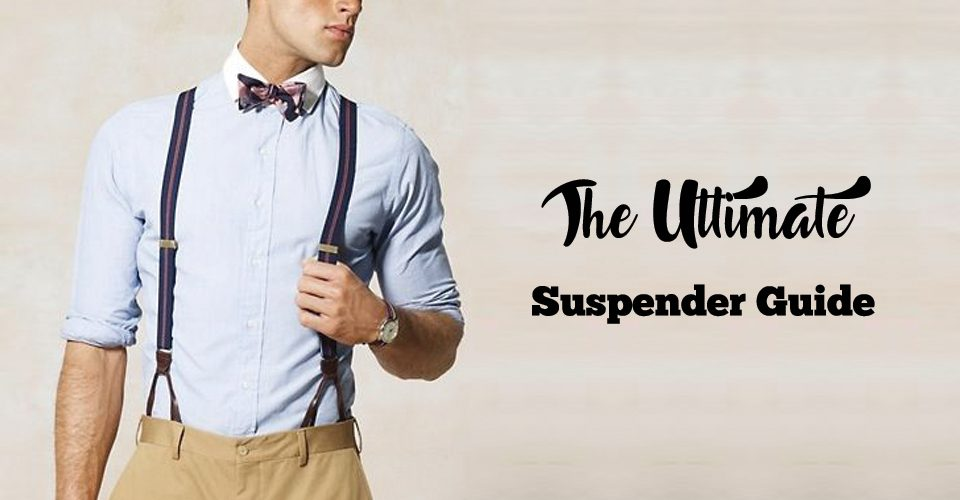 Learn How to wear suspenders for men