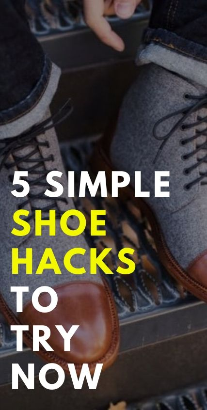 5 Simple Shoe Hacks to try now