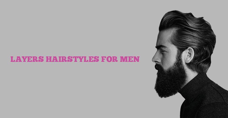 Layers hairstyle for men