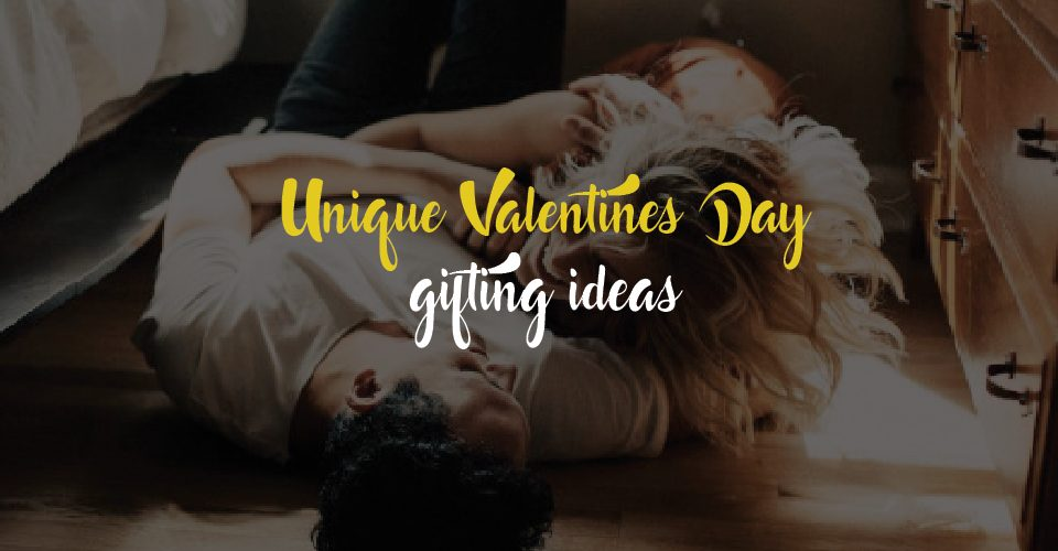 Unique Valentines Day Gifting Ideas for Men
