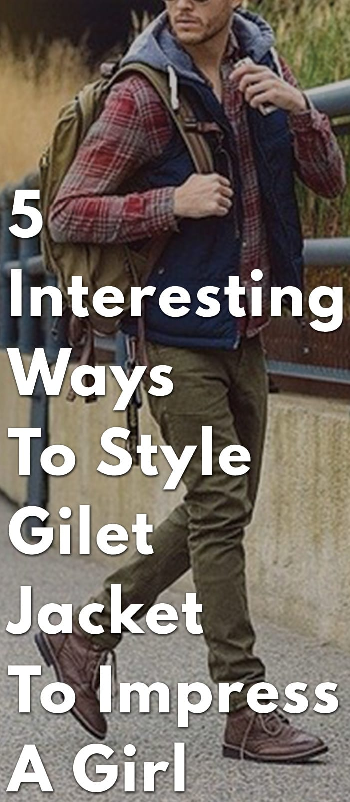5-Interesting-Ways-To-Style-Gilet-Jacket-To-Impress-A-Girl
