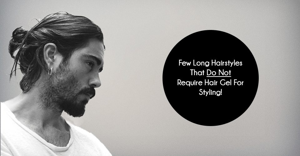 7 Sexy Long Hairstyles That Do Not Require Hair Gel For Styling!