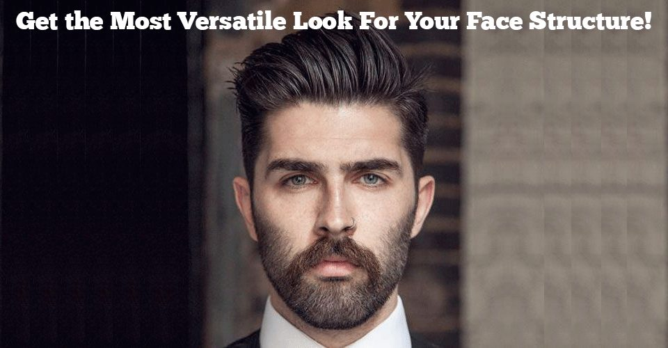 best versatile looks for your face structure