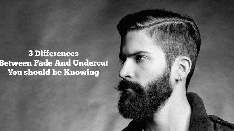 differences between fade and undercut