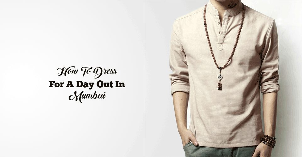 best ways to dress in mumbai