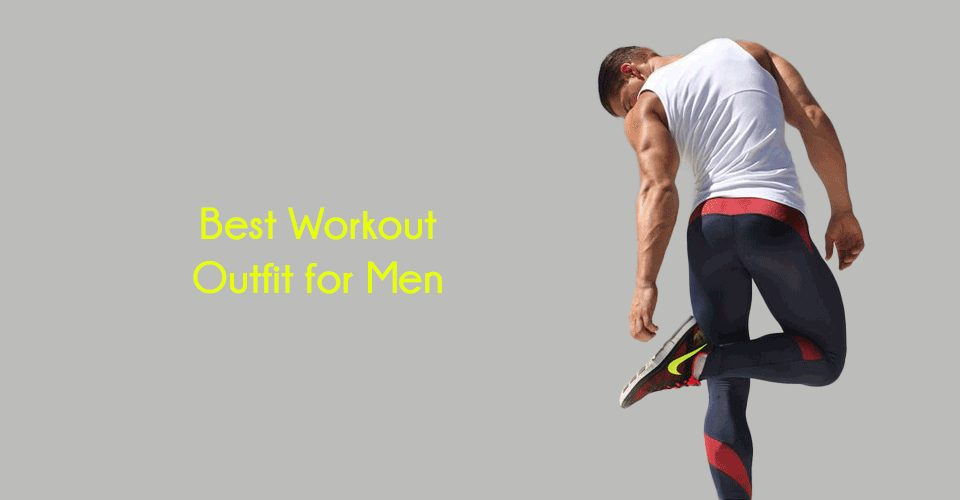 best workout outfit for men