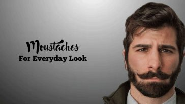 Men's Moustache Style Guide - Moustaches For An Everyday Look