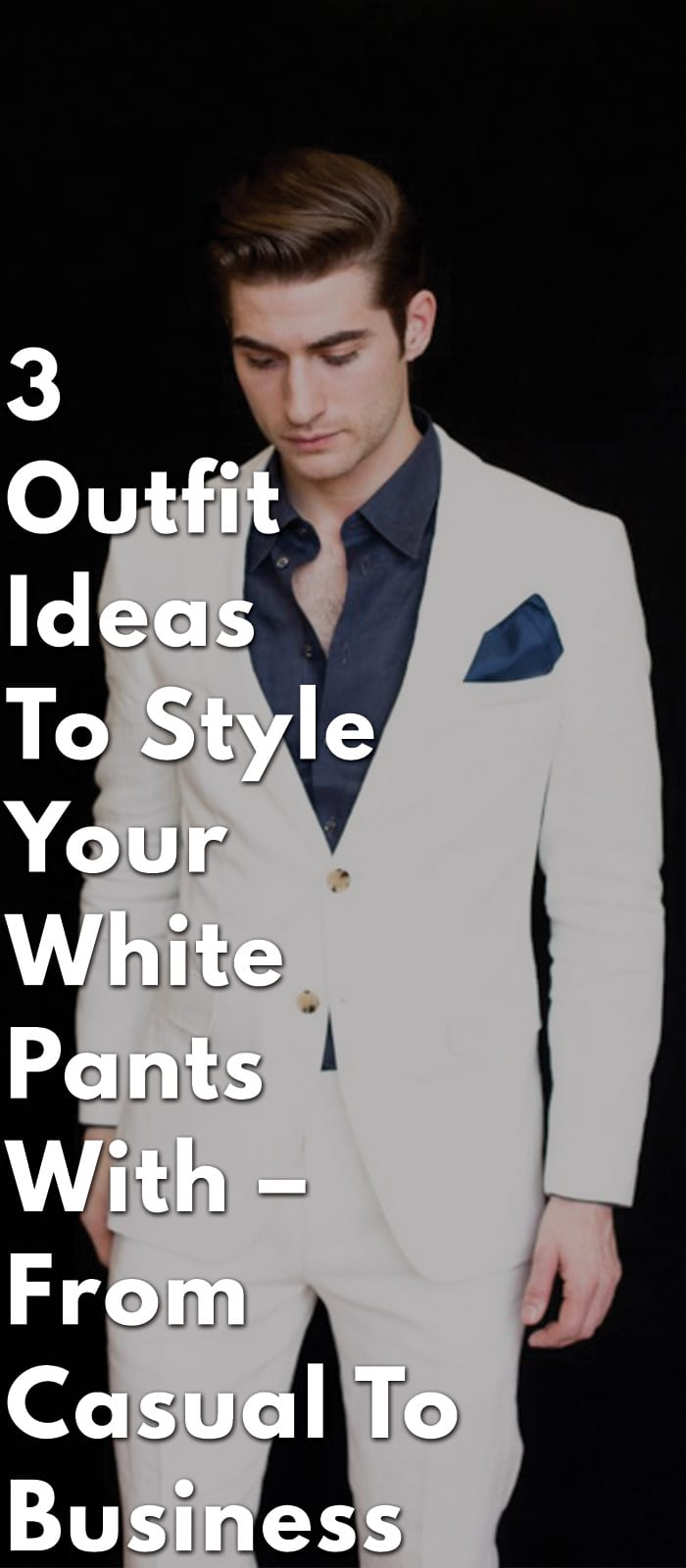 3-Outfit-Ideas-To-Style-Your-White-Pants-With-–-From-Casual-To-Business
