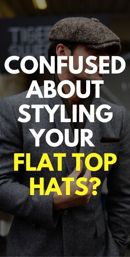 Confused about styling your flat top hats