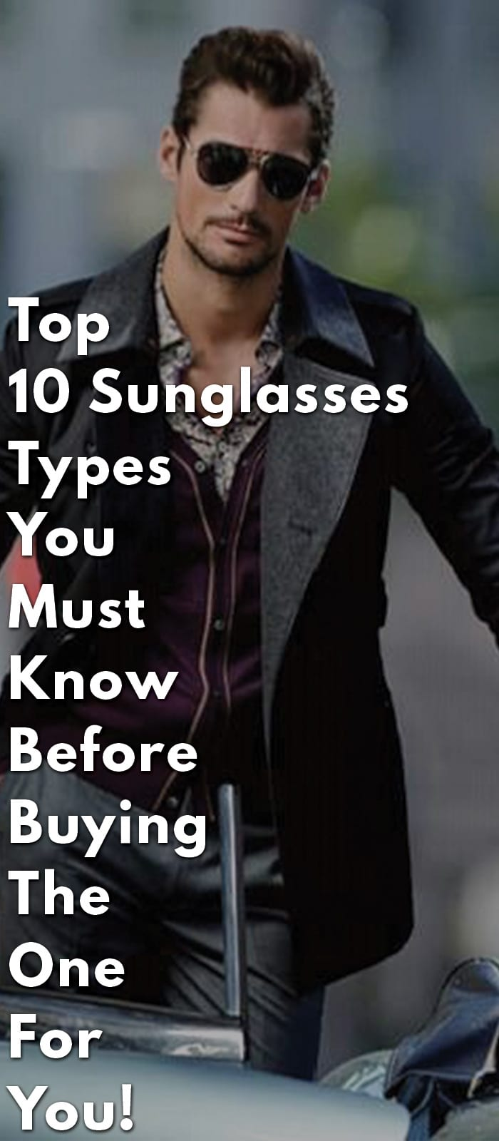 Top-10-Sunglasses-Types-You-Must-Know-Before-Buying-The-One-For-You!