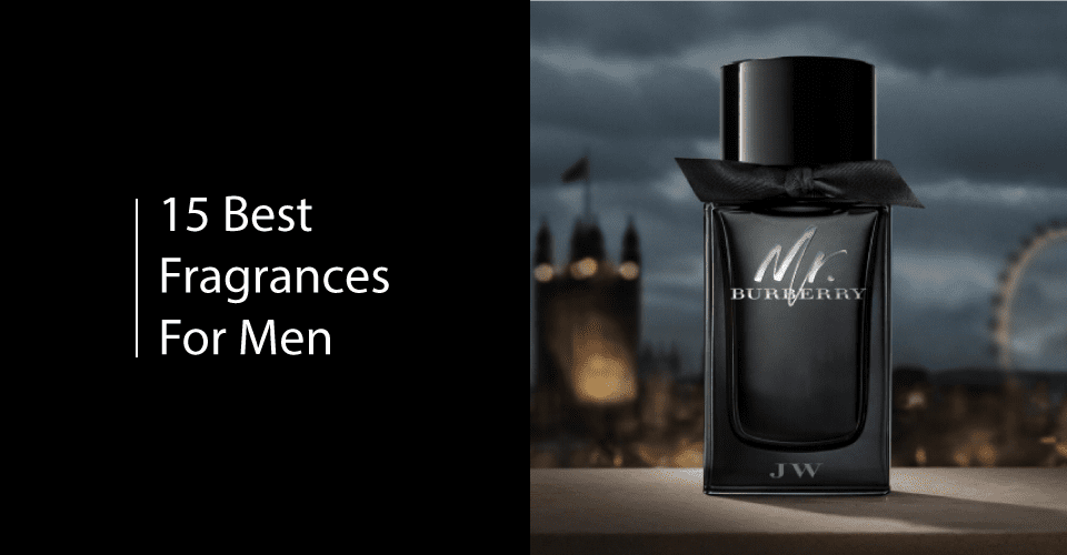 15 Best Fragrances For Men