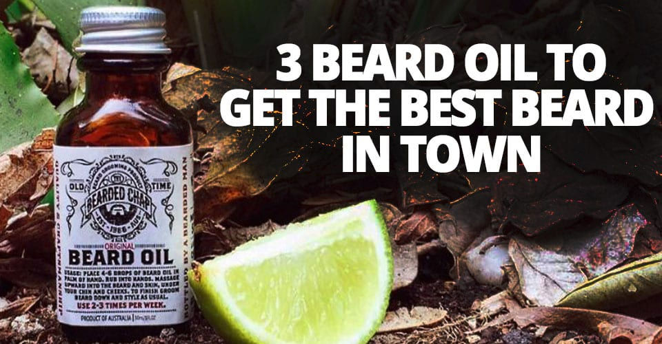 3-BEARD-OIL-TO-GET-THE-BEST-BEARD-IN-TOWN