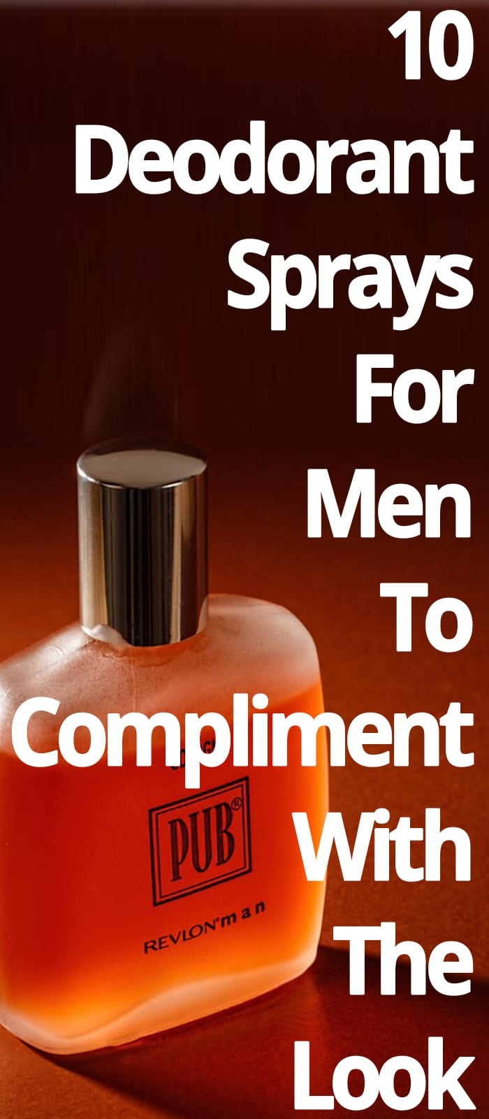 DEODORANT SPRAYS FOR MEN TO COMPLIMENT WITH THE LOOK