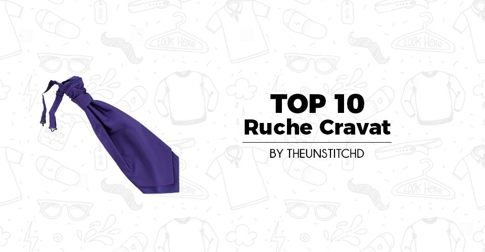 Top 10 Best Ruche Cravat for Men