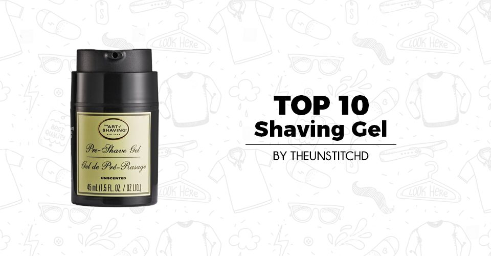 Top 10 Best Shaving Gel for Men