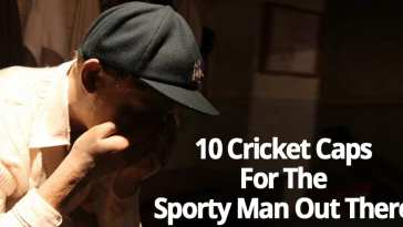 10 CRICKET CAPS FOR THE SPORTY MAN OUT THERE