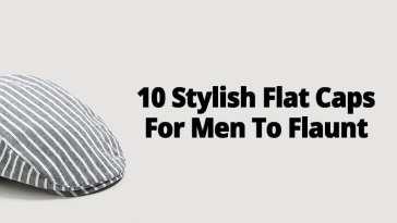 10 STYLISH FLAT CAPS FOR MEN TO FLAUNT