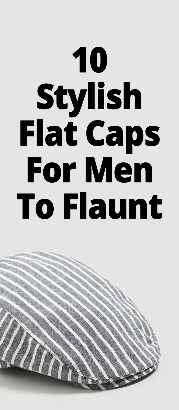 10 STYLISH FLAT CAPS FOR MEN