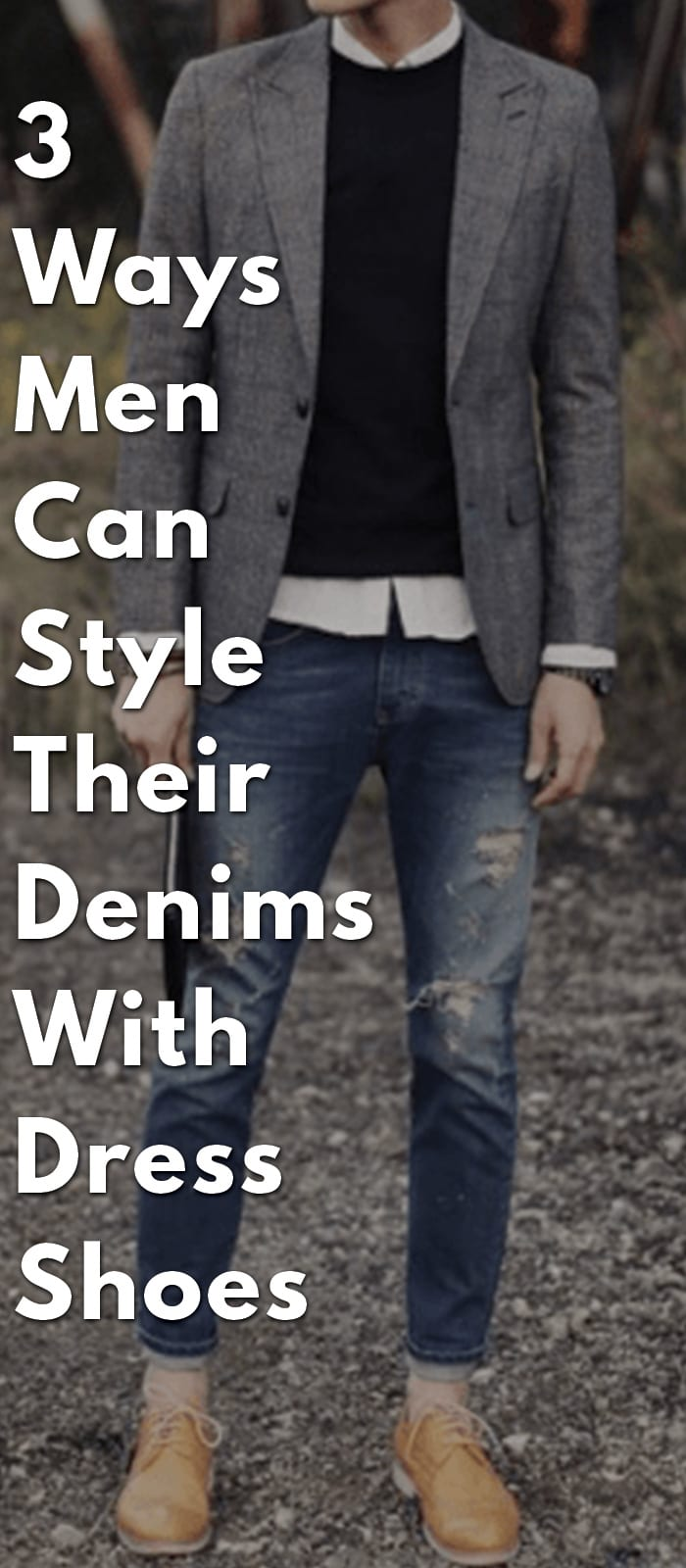 3-Ways-Men-Can-Style-Their-Denims-With-Dress-Shoes