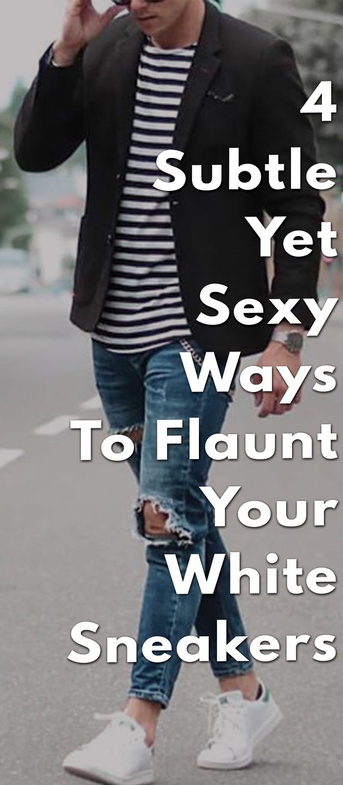 4-Subtle-Yet-Sexy-Ways-To-Flaunt-Your-White-Sneakers
