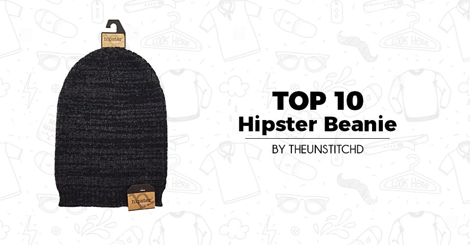 Top 10 Best Hipster Beanie for Men