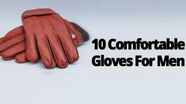 10 COMFORTABLE GLOVES FOR MEN