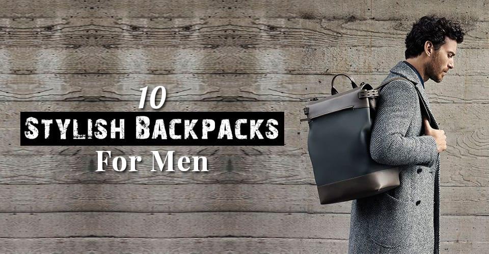 10 Stylish Backpacks For Men