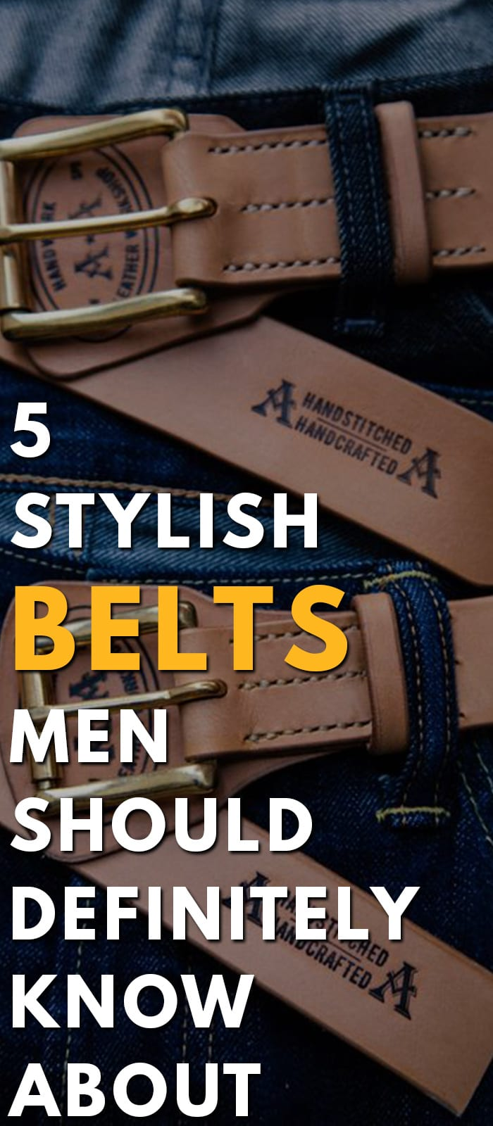 5 Stylish Belts Men Should Definitely Know About
