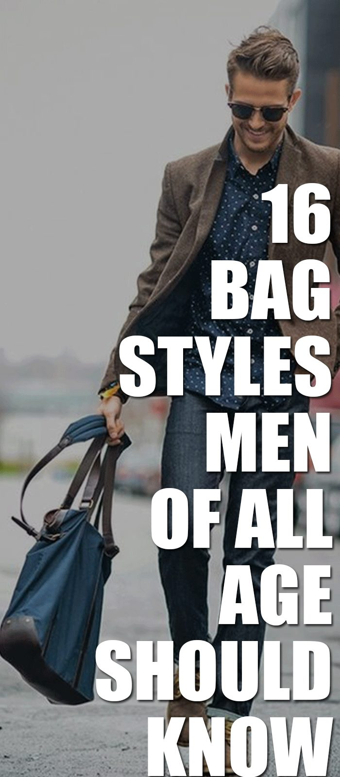 Bag Styles Men Of All Age Should Know