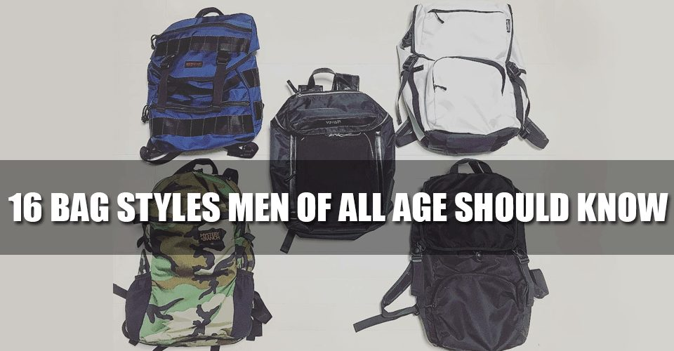 Bag Styles Men should know