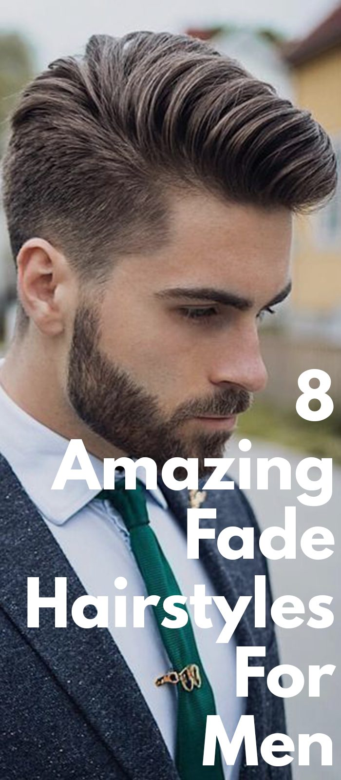 8 Amazing Fade Hairstyles For Men