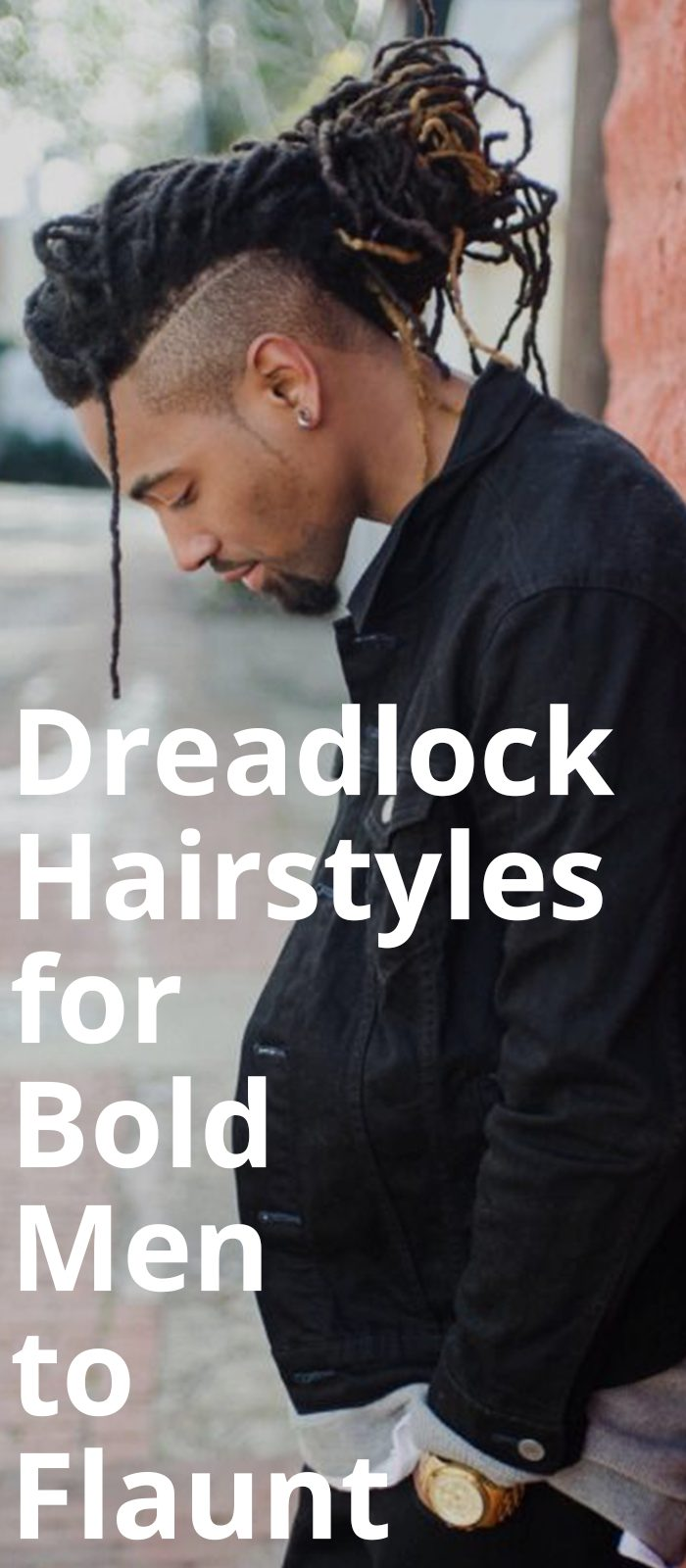 Dreadlock Hairstyles for Bold Men to Flaunt