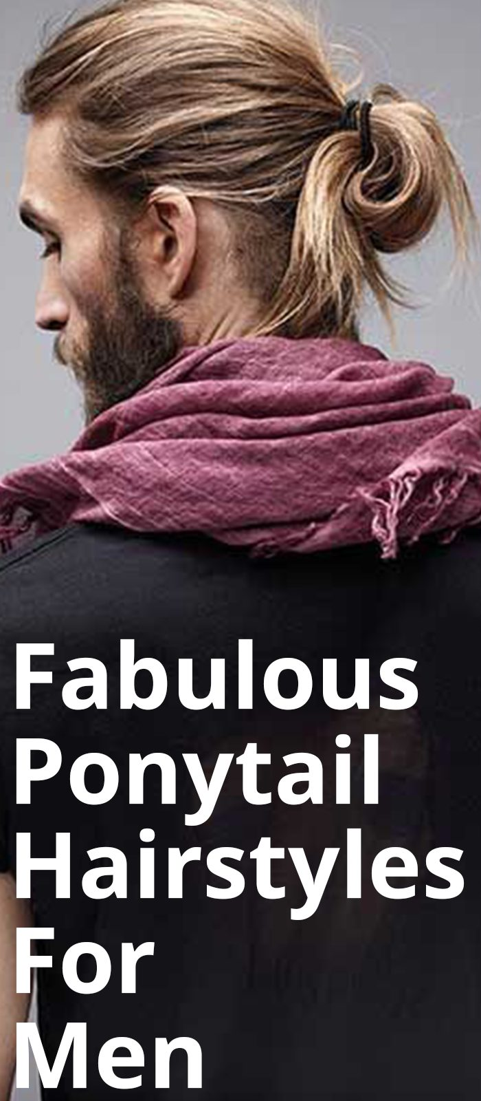Fabulous Ponytail Hairstyles For Men