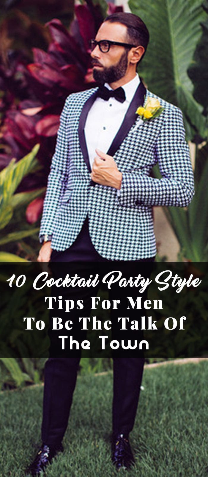 10 Cocktail Party Style Tips For Men To Be The Talk Of The Town