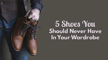 5 Shoes You Should Never Have In Your Wardrobe