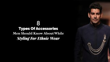 8 Types Of Accessories Men Should Know About While Styling For Ethnic Wear