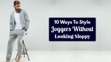 10 Ways To Style Joggers Without Looking Sloppy