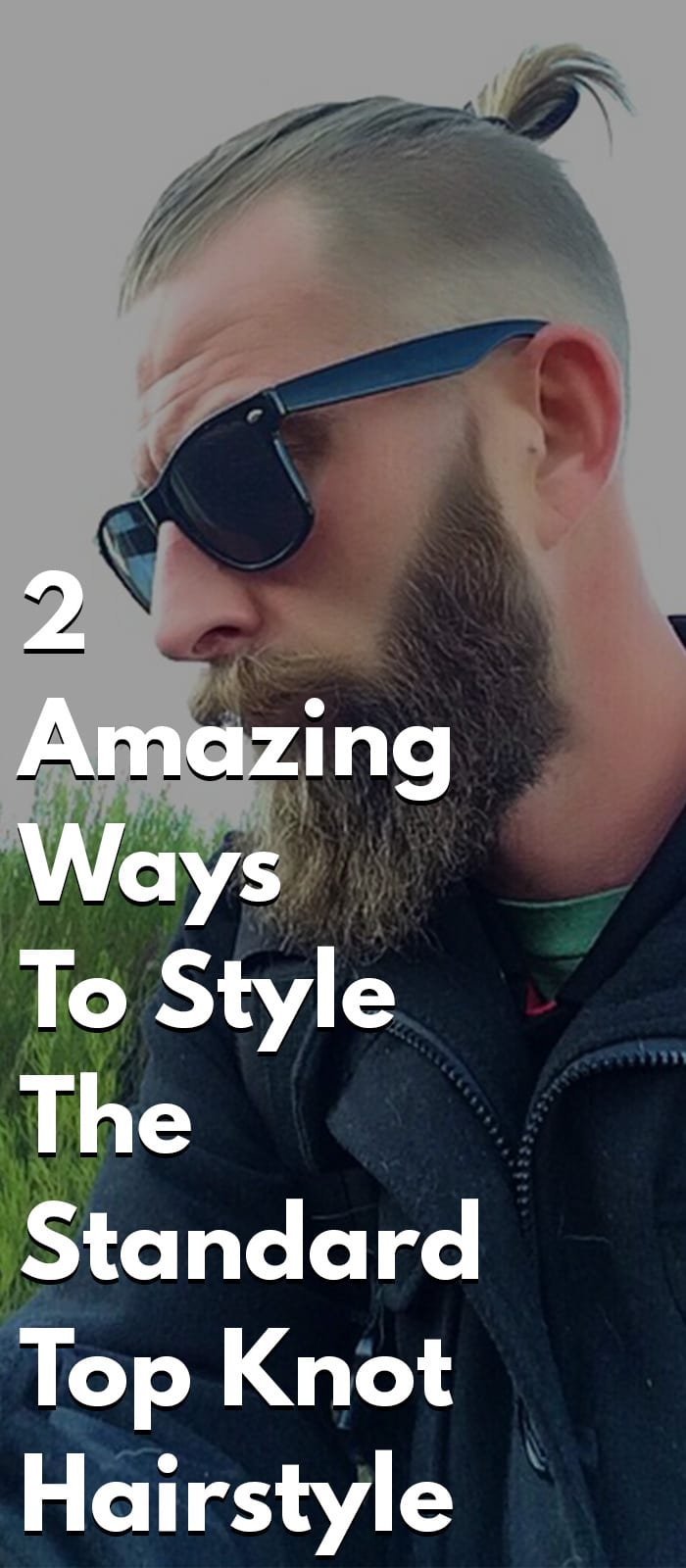 2 Amazing Ways To Style The Standard Top Knot Hairstyle