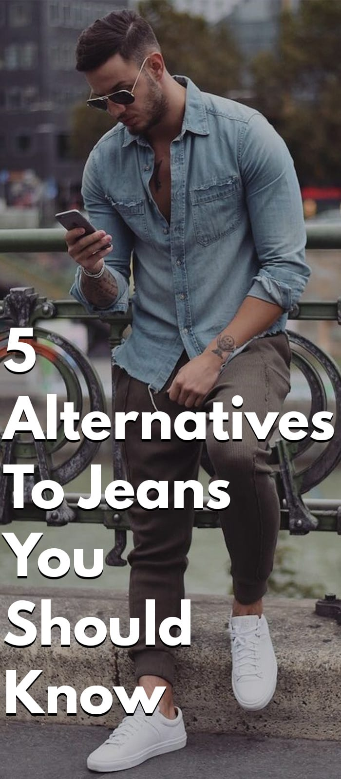 5 Alternatives To Jeans - Chino, Trouser, Joggers, Etc